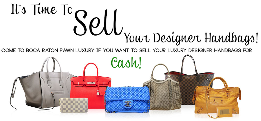 9f4f5d262e5660 Sell Your Handbags for cash at Boca Raton Pawn Luxury! Do you have a closet  full of designer handbags you no longer use? Why not clean out the unwanted